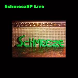 SchmeezEP Live